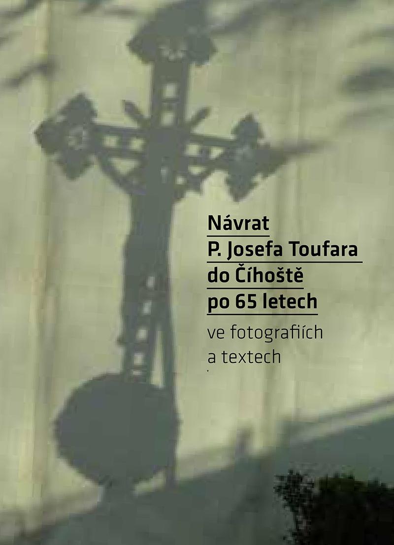 Kniha Návrat Patera Josefa Toufara do Číhoště právě vychází